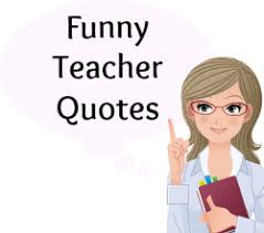90+ Funny Teacher Quotes: Download free posters and graphics for ... via Relatably.com