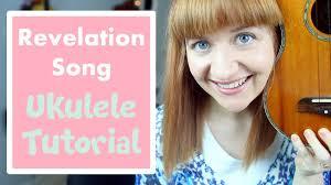 Revelation Song Chord Chart Revelation Song Kari Jobe Easy Ukulele Tutorial
