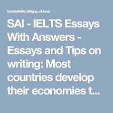 sai ielts essays answers whatever you want to know about sai ielts essays answers essays and tips on writing most countries develop