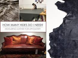 how many leather hides do i need for my upholstery project