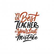Typography Quotes Your Best Teacher Is Your Last Mistake Vector New Best Teacher Quotes
