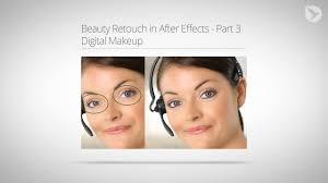 beauty retouch in ae tutorial part 3 digital make up