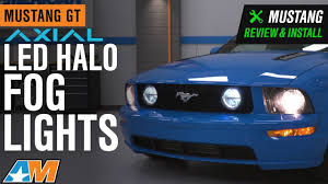 2006 Mustang Fog Lights 2005 2009 Mustang Gt Axial Led Halo Fog Lights Review Install