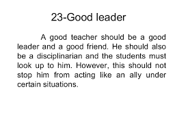 how to write an introduction in qualities of a good teacher essay actually discussing assignments homework class work and correcting students of mistakes related to the class