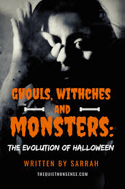 Ghouls, Witches, and Monsters: The Evolution of Halloween | by The Quiet  Nonsense | Medium