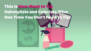 Hairdresser Tip Chart How Much To Tip Hairdressers And Stylists Real Simple