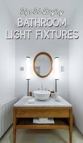 tips to ing bathroom light fixtures for your home