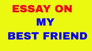 Smart Essay On My Best Friend Youtube