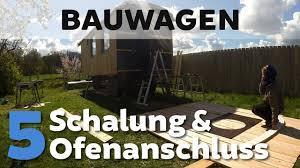 Bauwagen 5 Schalung Ofenanschluss Handcraftedlife Youtube