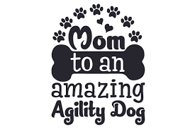 Merry christmas to all the wonderful people who have supported the film, and better the story of how the film came to be. Mom To An Amazing Agility Dog Svg Cut File By Creative Fabrica Crafts Creative Fabrica