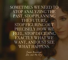 Words By Carrie Bradshaw Sex And The City Quotes On Life And