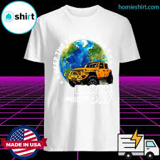 Earth day 2021 in the united states is on thursday, april 22, with the day bringing environmental awareness to the public. Jeep Keep The Earth Clean Happy Earth Day 2021 Shirt Trending Shirts Awesome Shirts For Men Women
