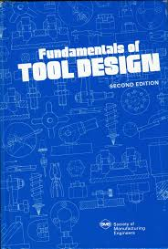 Fundamentals Of Tool Design Fundamentals Of Tool Design Edward G Hoffman
