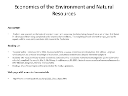 economics of the environment and natural resources tutor roger  economics of the environment and natural resources assessment students are assessed on the basis of a