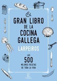 imagenes de libro el gran libro de la cocina gallega planeta de libros