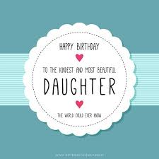 Always Our Girl Birthday Wishes For Your Daughter Classy Birthday Quotes For Daughter