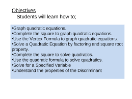 graph quadratic equations complete the square to graph quadratic equations use the vertex formula