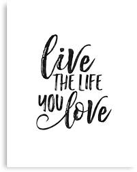 Quote Prints Extraordinary Live The Life You LoveMOTIVATIONAL PosterQuote PrintsLife Quote
