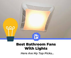 best bathroom exhaust fans with lights