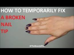 how to temporarily fix a broken acrylic nail tip at home remedy