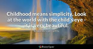 Childhood Quotes Beauteous Childhood Quotes BrainyQuote