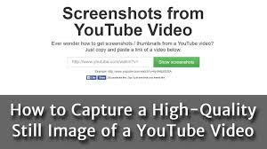 How To Get A Screenshot How To Capture A High Quality Still Image Of A Youtube Video