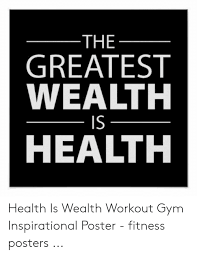 The Greatest Wealth Is Health Health Is Wealth Workout Gym
