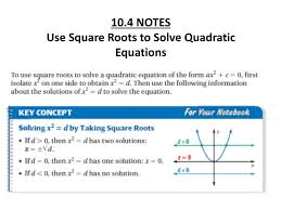 10 4 notes use square roots to solve quadratic equations