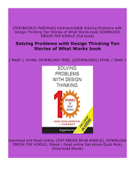Solving Problems With Design Thinking Ten Stories Of What Works Hardcover Solving Problems With Design Thinking Ten