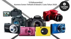 10 Rekomendasi Kamera Canon Terbaik di bawah 2 Juta 2020