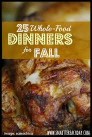 Autumn Dinner Menus 25 Frugal Whole Food Dinners To Make In The Fall