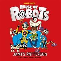 James patterson house Estate House Of Robots Kobo House Of Robots Audioboek James Patterson Storytel