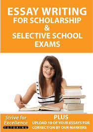 essay writing for scholarship and selective school exams