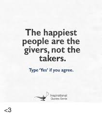 The Giver Quotes Enchanting The Happiest People Are The Givers Not The Takers Type 'Yes' If You