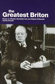 the greatest briton essays on winston churchill s life and the greatest briton essays on winston churchill s life and political philosophy jeremy havardi 9780856832659 com books