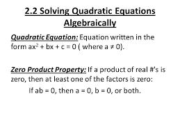 2 2 solving quadratic equations algebraically quadratic equation equation written in the form ax 2