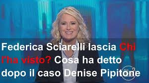 Federica Sciarelli lascia Chi l'ha visto? Cosa ha detto dopo il caso Denise  Pipitone - YouTube