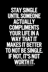 Being Single Is A Good Thing Quotes