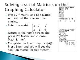 16 solving a set of matrices on the graphing calculator