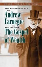 the autobiography of andrew carnegie and his essay andrew  the autobiography of andrew carnegie and his essay