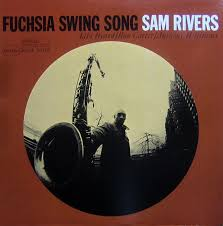 <b>Sam Rivers</b> - <b>Fuchsia</b> Swing Song (1965, Vinyl) | Discogs