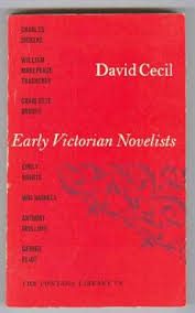 early victorian novelists essays in revaluation by david cecil  early victorian novelists essays in revaluation cecil david