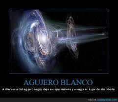 Resultado de imagen de Agujeros negros o agujeros blancos
