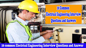 common electrical engineering interview questions and answers 10 common electrical engineering interview questions and answers