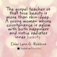 Beauty Is More Than Skin Deep Quotes Best of Beauty Is More Than Skindeep Beauty Lds Quotes LDS Quotes