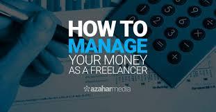 How To Manage Your Money As A Freelancer Azahar Media