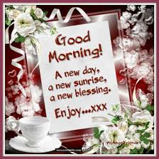 Quotes For Good Morning New Day Best of Good Morning A New Day A New Sunrise Enjoy Pictures Photos And
