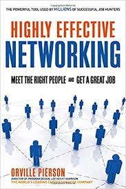 networking for a job highly effective networking meet the right people and get a great