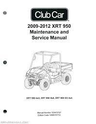 2009 2012 club car xrt 950 maintenance golf cart service manual 2009 2012 club car xrt 950 maintenance and service manual