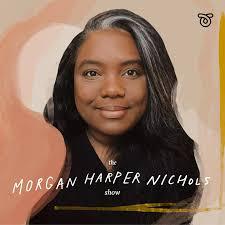 The Morgan Harper Nichols Show